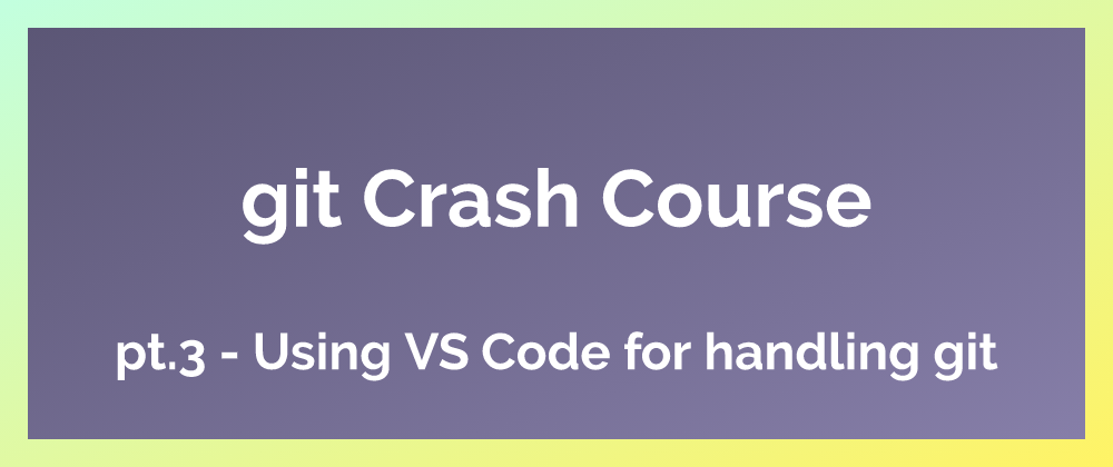 Cover image for Committing Changes within VS Code