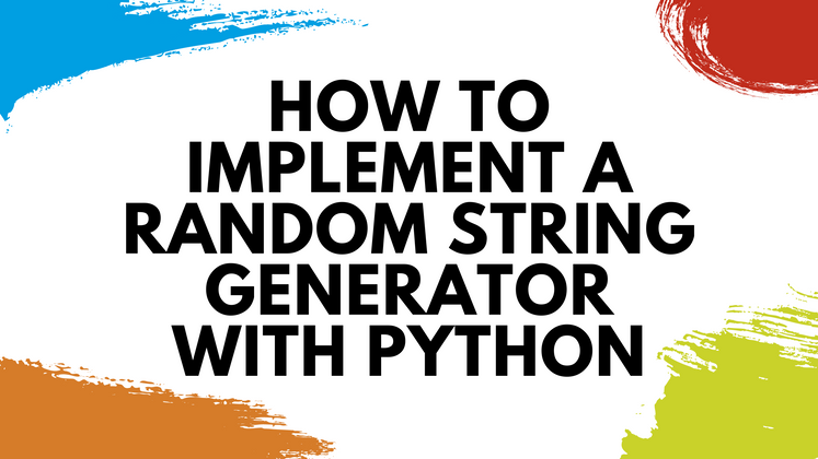 Cover image for How to Implement a Random String Generator With Python