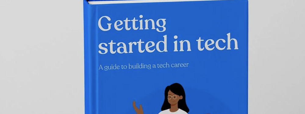 Cover image for I wrote a book! Getting started in tech: A guide to building a tech career 📚