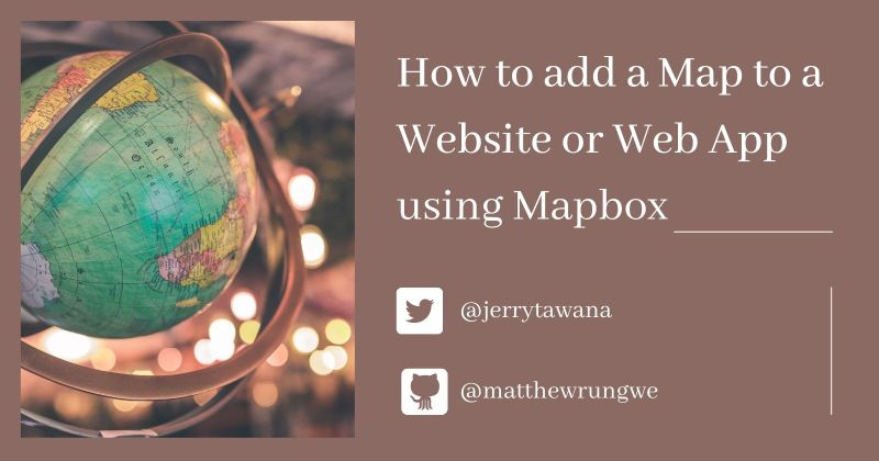 Cover image for How to add a map to a Website or Web App using Mapbox
