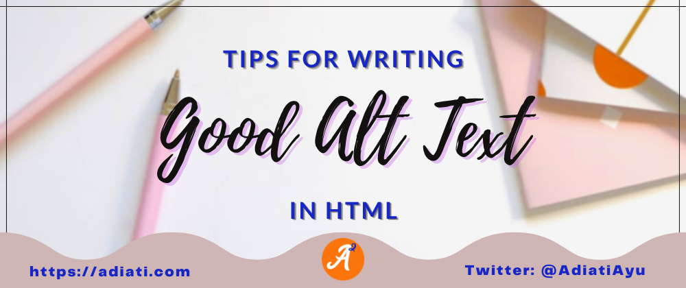 Cover image for Tips For Writing Good Alt Text In HTML