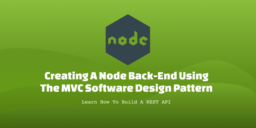 Cover image for Creating a Node back-end using the MVC software design pattern