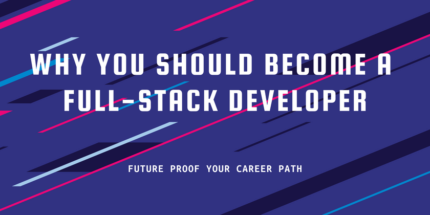Cover image for Why you should become a Full-Stack Developer