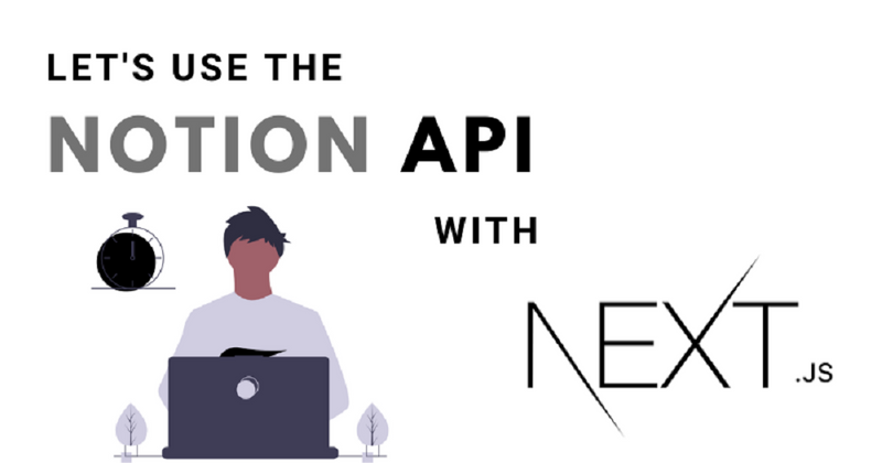 Cover image for How to use Notion API with NextJS
