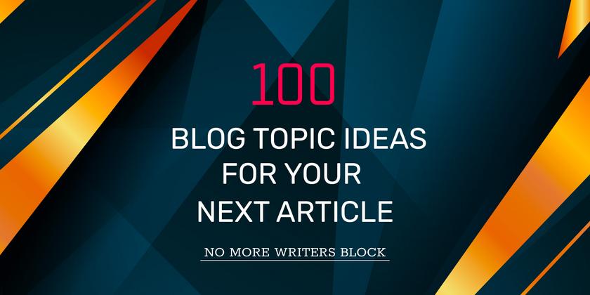 Cover image for 100 blog topic ideas for your next article - No more writers block