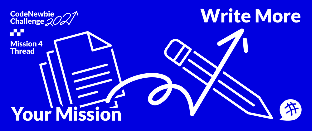 """Cover image for #CNC2021 """"Write More"""" — Mission 4 Submission thread"""