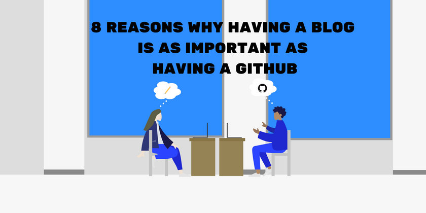 Cover image for 8 reasons why having a blog is as important as having a GitHub