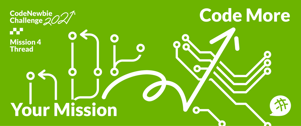 """Cover image for #CNC2021 """"Code More"""" Mission 4 Submission Thread"""