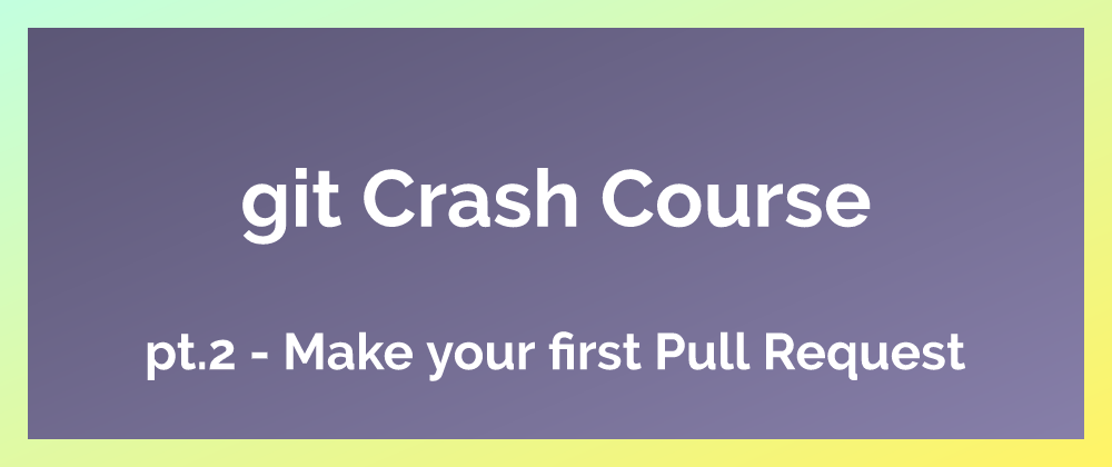Cover image for How to make your first Pull Request