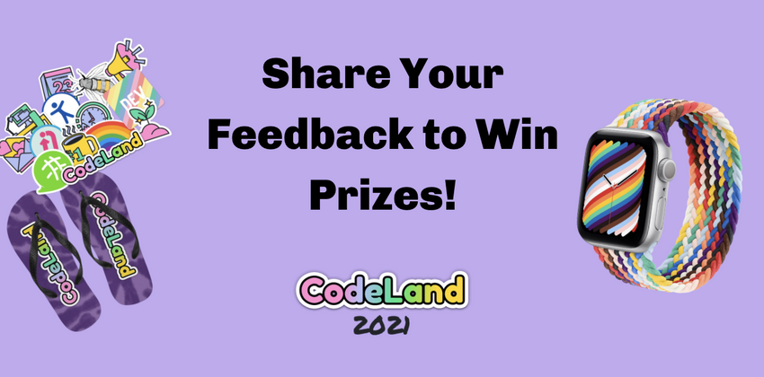 Cover image for Fill Out the CodeLand 2021 Feedback Survey to Win Cool Stuff!