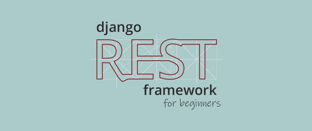 Cover image for Django Rest Framework Beginner Cheatsheet