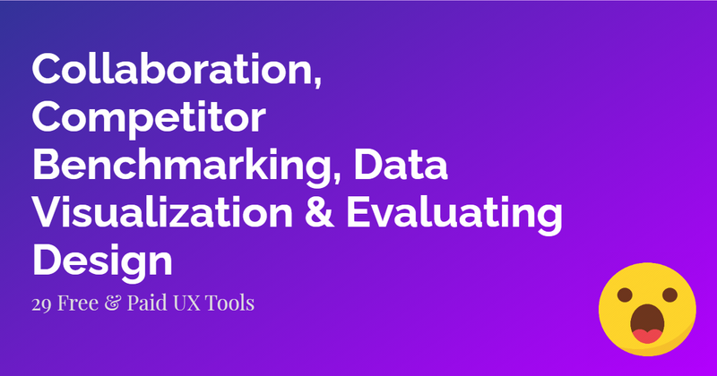 Cover image for Collaboration, Competitor Benchmarking, Data Visualization, Evaluating Design Tools  UX
