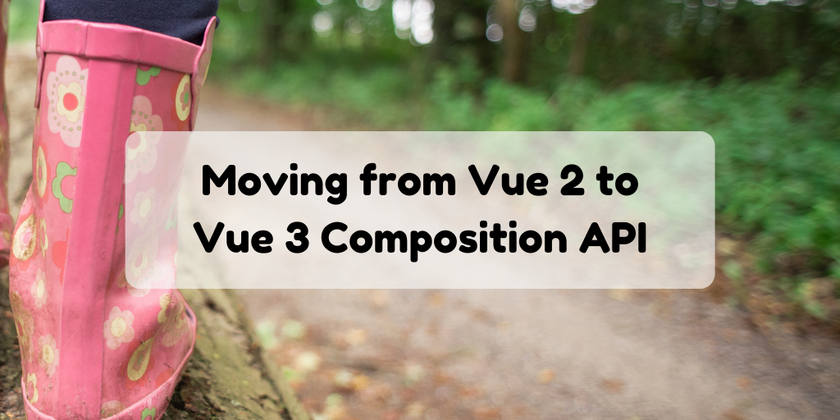 Cover image for Vue 3 Composition API migration from Vue 2 SFC