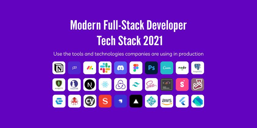 Cover image for Modern Full-Stack Developer Tech Stack 2021