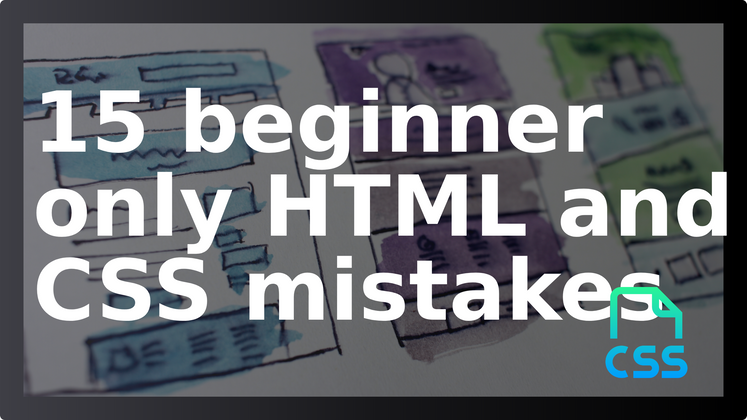 Cover image for 15 beginner only HTML and CSS mistakes