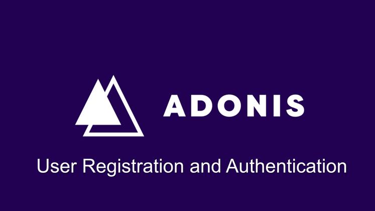 Cover image for AdonisJs - Understanding User Registration and Authentication