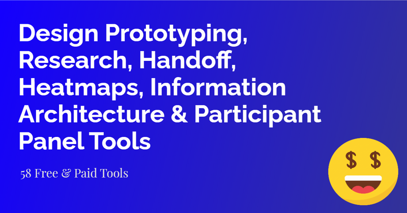 Cover image for Design Prototyping, Research, Handoff, Heatmaps, Information Architecture, Participant Panels Tools   UX