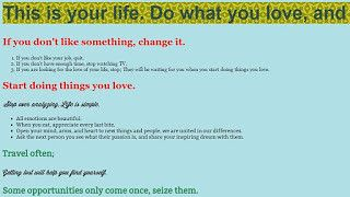 This is your life. Do what you love and