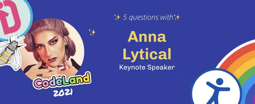Cover image for Meet CodeLand Keynote Speaker Anna Lytical