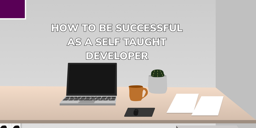 Cover image for How to be successful as a self taught developer