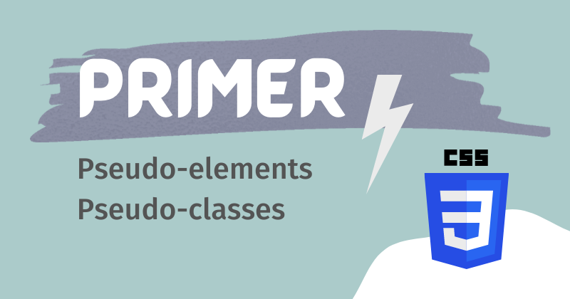 Cover image for A simple introduction to  CSS Pseudo-elements & Pseudo-classes