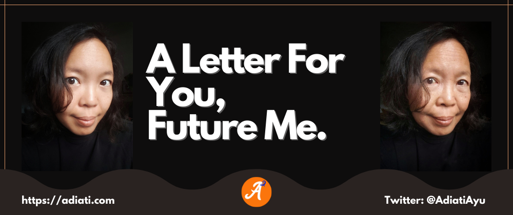 Cover image for A Letter For You, Future Me.