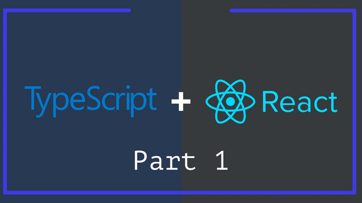 Cover image for Here's what every React Developer needs to know about TypeScript - Part 1