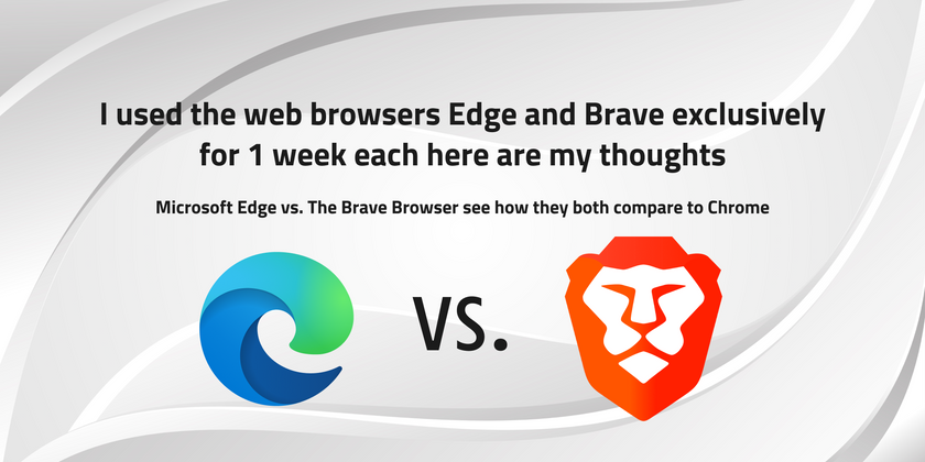 Cover image for I used the web browsers Edge and Brave exclusively for 1 week each here are my thoughts