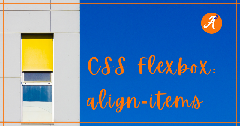 Cover image for CSS Flexbox: align-items
