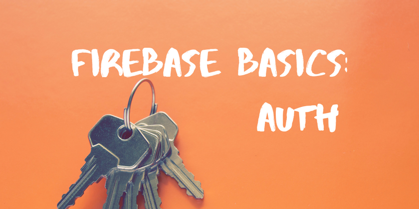Cover image for Getting Started with Firebase - Authentication