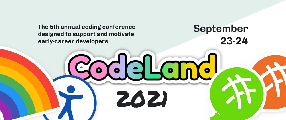 Cover image for CodeLand is Coming – Sept 23-24, 2021! 🌈