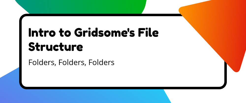 Cover image for Intro to Gridsome's Folder Structure