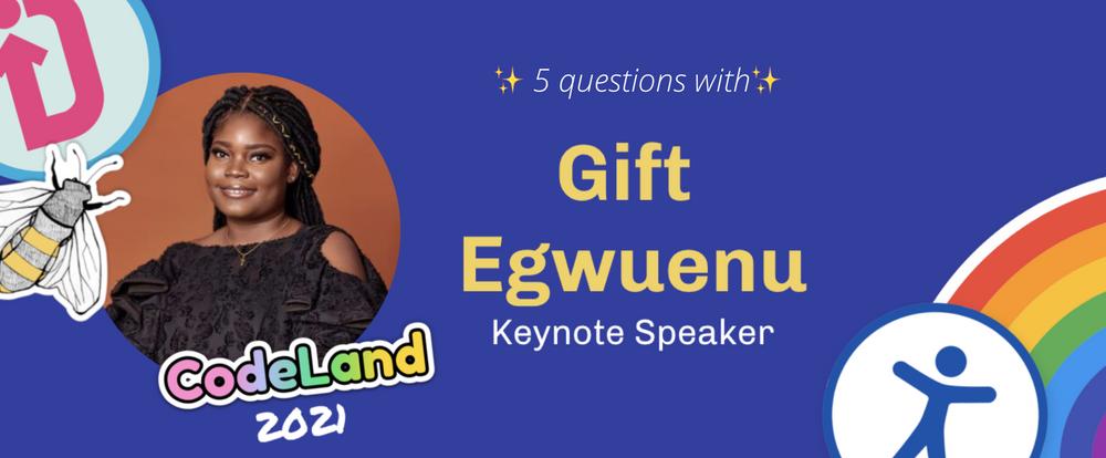 Cover image for Meet CodeLand Keynote Speaker Gift Egwuenu