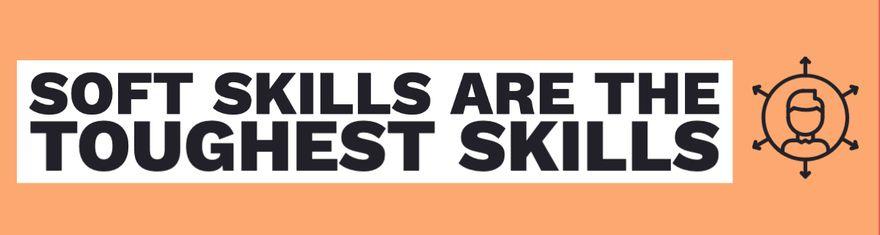 Soft Skills Are the Toughest Skills